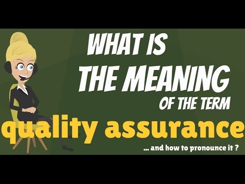 What is QUALITY ASSURANCE? What does QUALITY ASSURANCE mean? QUALITY ASSURANCE meaning