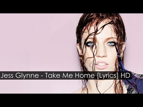 [NEW] Jess Glynne - Take Me Home [Lyrics] HD
