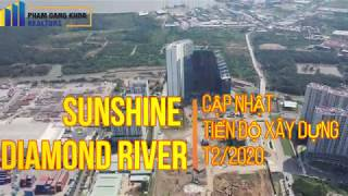 SUNSHINE DIAMOND RIVER : TIẾN ĐỘ XÂY DỰNG ( THÁNG 02 /2020 )
