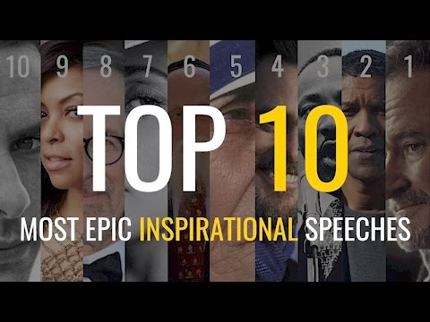 Top 10 - Most Epic Inspirational Speeches