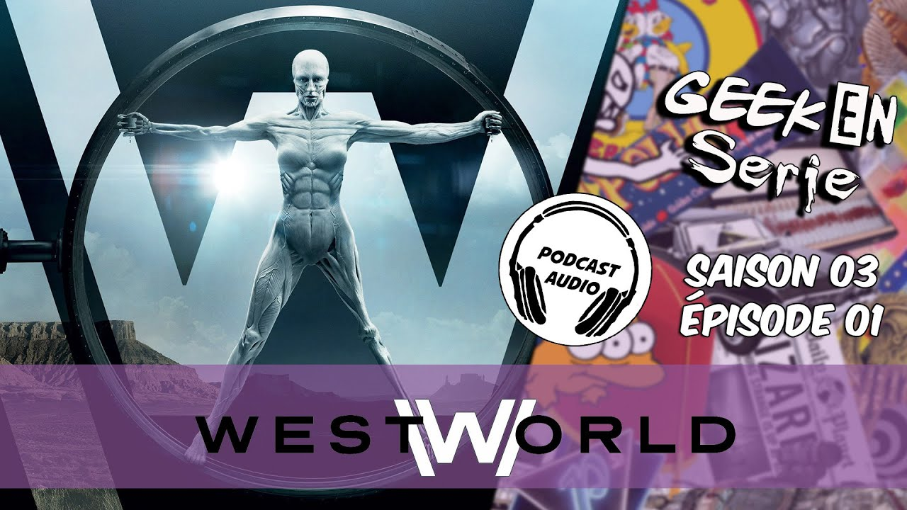 [Podcast] Geek en série 3x01 : Westworld