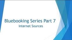 Bluebooking Series Part 7  Internet Sources