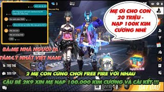 Gambar cover Garena Free Fire  2 mẹ con cùng chơi Free Fire - cậu bé 2k9 xin mẹ 20 triệu nạp 100k kim cương