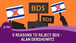 Alan Dershowitz Harvard Professor of Law shares 5 key reasons why every decent person should reject the BDS movement against Israel., From YouTubeVideos
