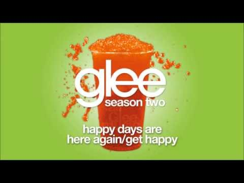 Happy Days Are Here Again / Get Happy | Glee [HD FULL STUDIO]