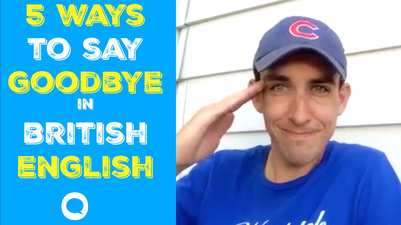 5 Natural Ways To Say Goodbye In British English Youtube
