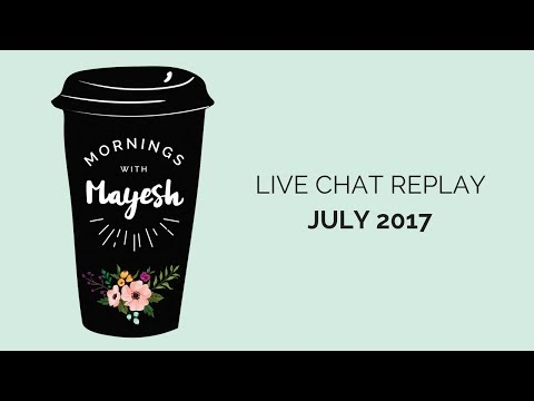 Mornings with Mayesh: July 2017