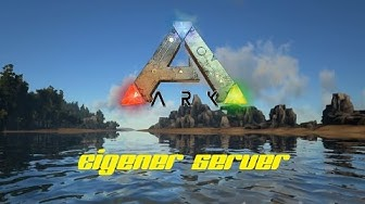 ARK Survival Evolved - Eigener Server 120 Slots - Gameplay Deutsch / German