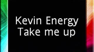 Kevin Energy - Take me up