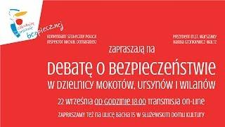 Debata o bezpieczeństwie w dzielnicach Mokotów, Ursynów i Wilanów.
