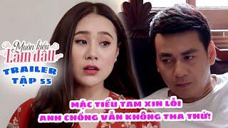 Muôn Kiểu Làm Dâu -Trailer Tập 55 | Phim Mẹ chồng nàng dâu -  Phim Việt Nam Mới Nhất 2019 - Phim HTV
