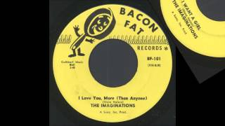 IMAGINATIONS - I WANT A GIRL / I LOVE YOU, MORE (THAN ANYONE)  - BACON FAT 101 - 1961