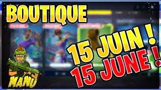FORTNITE : BOUTIQUE DU 15 JUIN ! ITEM SHOP JUNE 15 UPDATE ! SKIN FOOTBALL !