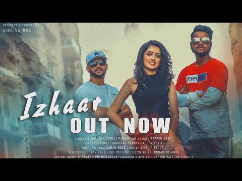 izhaar-|-4k-video-|-rishiraj-pandey-ft.-rapper-ankit-and-sagar-bose---singing-hub