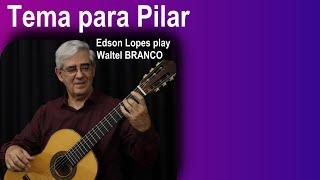 Tema para Pilar (Waltel Branco)