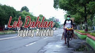 Sugeng Riyadin -Lek Dahlan (Official Musik Video)