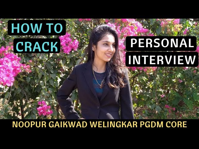 How to Crack Personal Interview of PGDM Colleges by Noopur Gaikwad - Welingkar PGDM Core