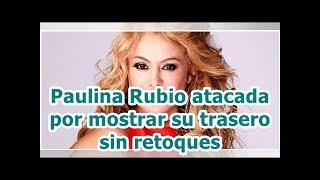 Paulina Rubio atacada por mostrar su trasero sin retoques