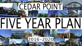 Cedar Point 5 Year Plan 2016 - 2020 Future Attractions