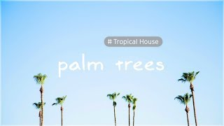 ... [free to use] the original download link - best quality: https://freetouse.com/music/mbb-palm-trees genre: #tropical house listen this tr...