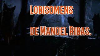 Lobisomens de Manoel Ribas, Paraná. (Documentário parte 1)