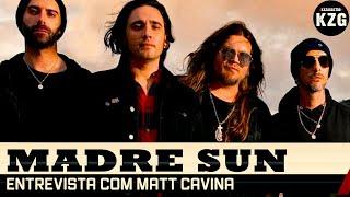 MATT CAVINA (MADRE SUN) - entrevistado por Gastão Moreira