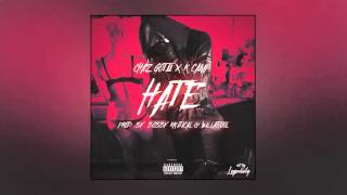 Chaz Gotti & K Camp - Hate [Prod. By Bobby Kritical & Will-A-Fool]