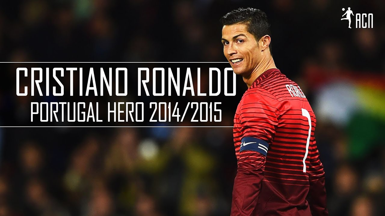 Cristiano Ronaldo Portugal Hero 2014/2015 1080p - YouTube