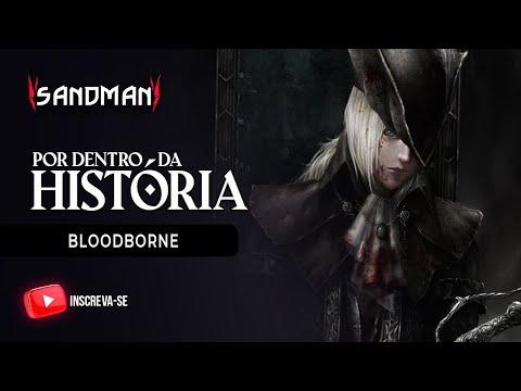 A HISTÓRIA DE BLOODBORNE
