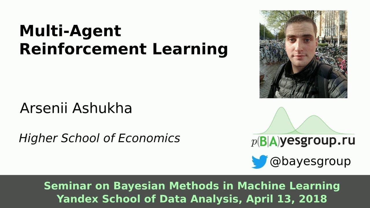 Multi-Agent Reinforcement Learning, Arsenii Ashukha
