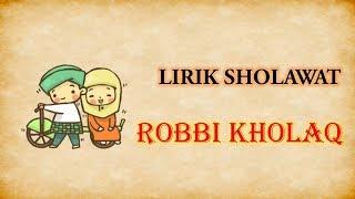 Download Mp3 Robbi Kholaq Lirik Sholawat  Lirik Animasi