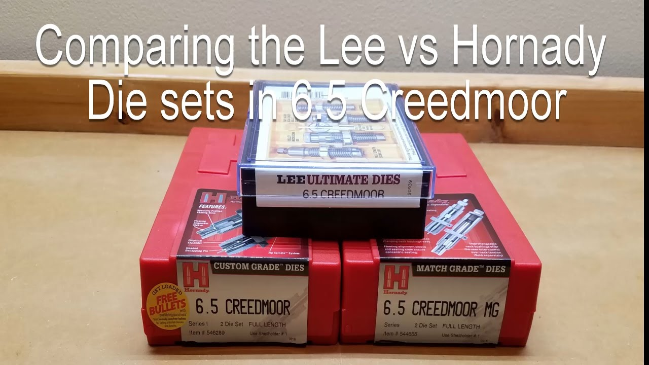 Comparing the Hornady Custom, Hornady Match, and Lee Reloading Die Sets in  6 5 Creedmoor
