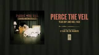 "Pierce The Veil ""Yeah Boy And Doll Face"""