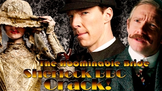 Sherlock BBC Crack! (Christmas Special.The Abominable Bride)