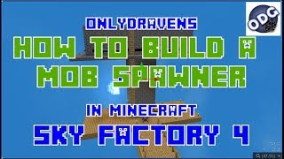 Minecraft - Sky Factory 4 - How to Build and Automate a Mob Spawner