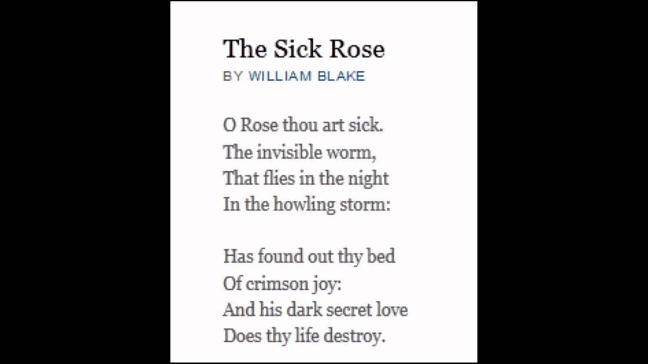 an examination of the poem the sick rose by william black as the characteristics of the 19th century William blake (1757-1827) was an 'the tyger' and 'the sick rose' although widely recognised today as one of the greatest poets of the 19th century.
