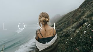 Lonely | Deep Chill Music Mix