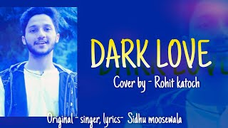 Dark Love Cover Rohit Katoch Free MP3 Song Download 320 Kbps