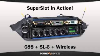 Simplifying Interconnection - Sound Devices 688, SL-6 and SuperSlot