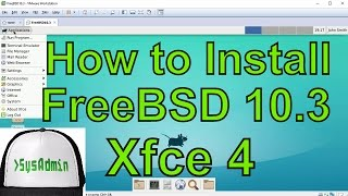 How to Install FreeBSD 10.3 + Xfce Desktop + VMware Tools + Apps on VMware Workstation Tutorial [HD]