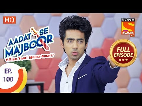 Aadat Se Majboor - Ep 100 - Full Episode - 19th February, 2018