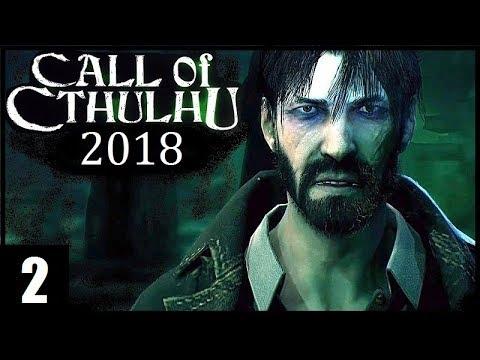 Call Of Cthulhu 2018 - 2 серия - УЖАСЫ и ТАЙНЫ (Глава 6 - 9)