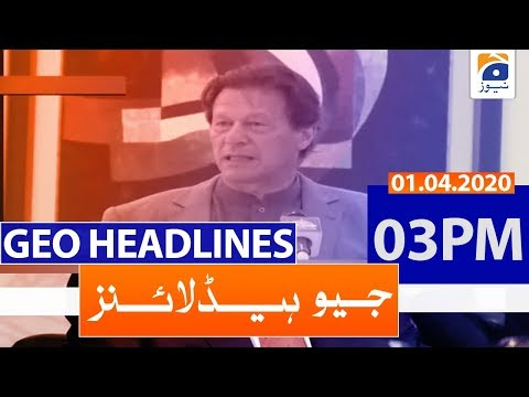 Geo Headlines 03 PM | 1st April 2020