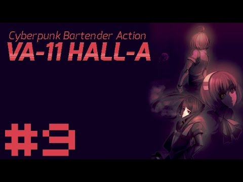 Let's Play VA-11 Hall-A - What's That Sound? - Part 9 Valhalla Gameplay