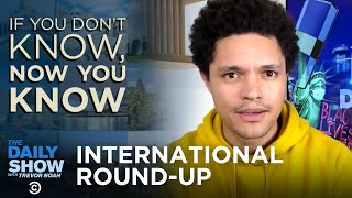 If You Don't Know Now You Know: International Round-Up | The Daily Social Distancing Show