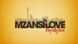 Mzansi Love Big City Love   Love Make Over