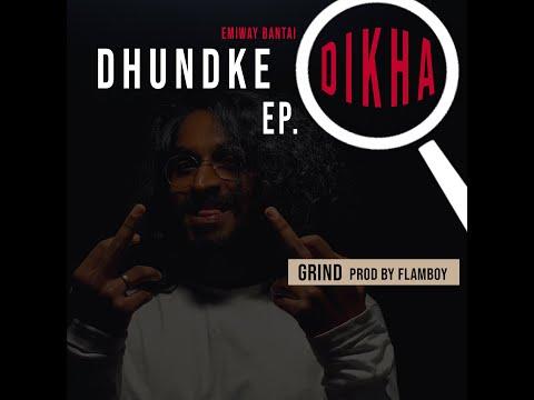 EMIWAY - GRIND (DHUNDKE DIKHA EP) (PROD BY FLAMBOY)