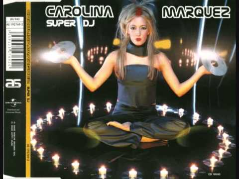 CAROLINA MARQUEZ - SUPER DJ (Original extended) (Summer 2000)