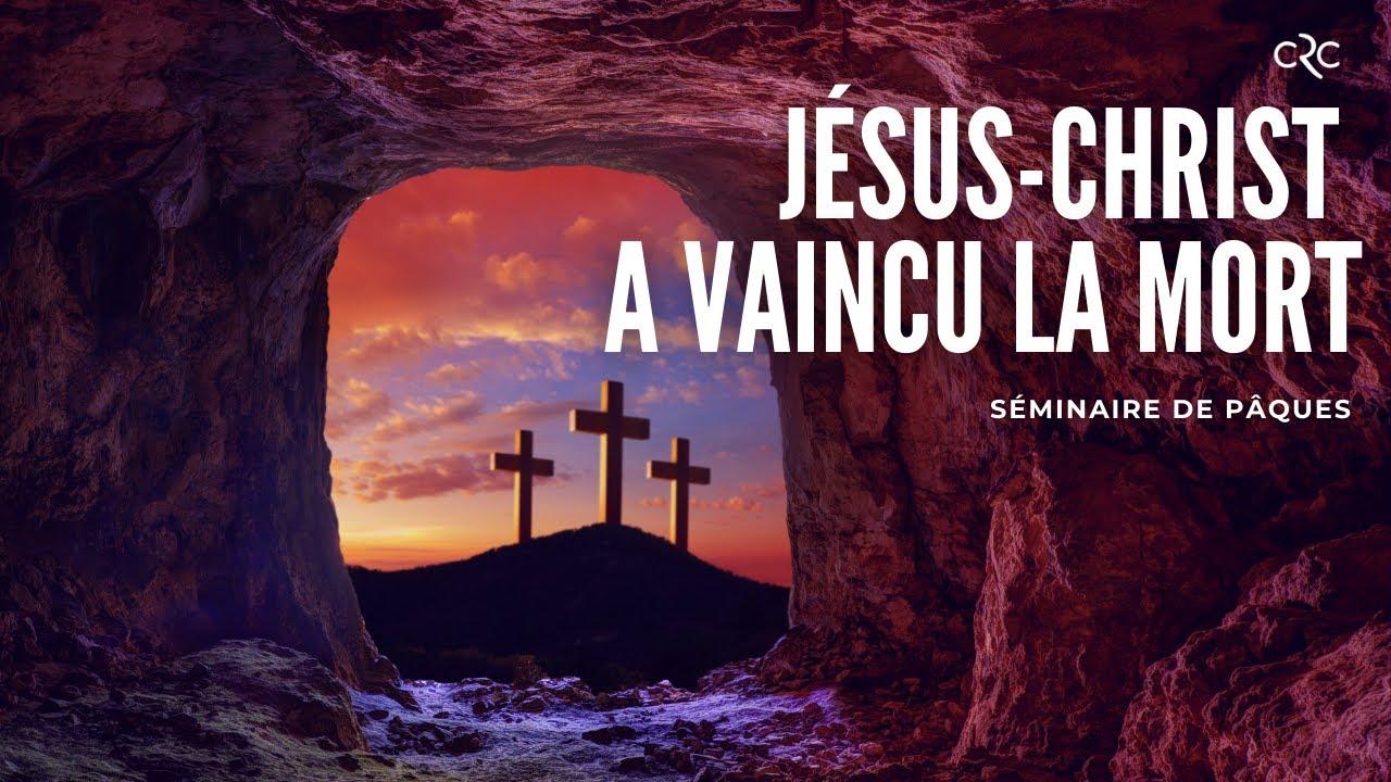 Séminaire de Pâques : VAINCRE L'ESPRIT DE LA MORT !