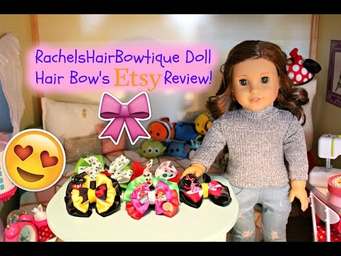 American Girl Doll Hair Bows! Etsy Opening & Review from RachelsHairBowtique🎀